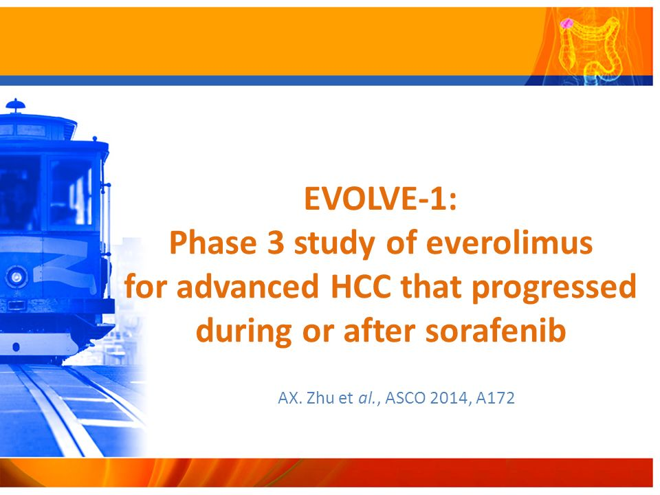 EVOLVE-1: Phase 3 study of everolimus for advanced HCC that progressed during or after sorafenib