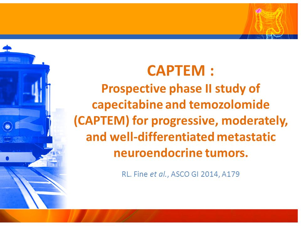 CAPTEM : Prospective phase II study of capecitabine and temozolomide (CAPTEM) for progressive, moderately, and well-differentiated metastatic neuroendocrine tumors.
