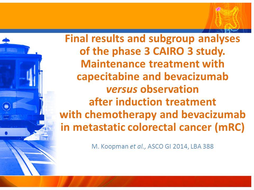 M. Koopman et al., ASCO GI 2014, LBA 388