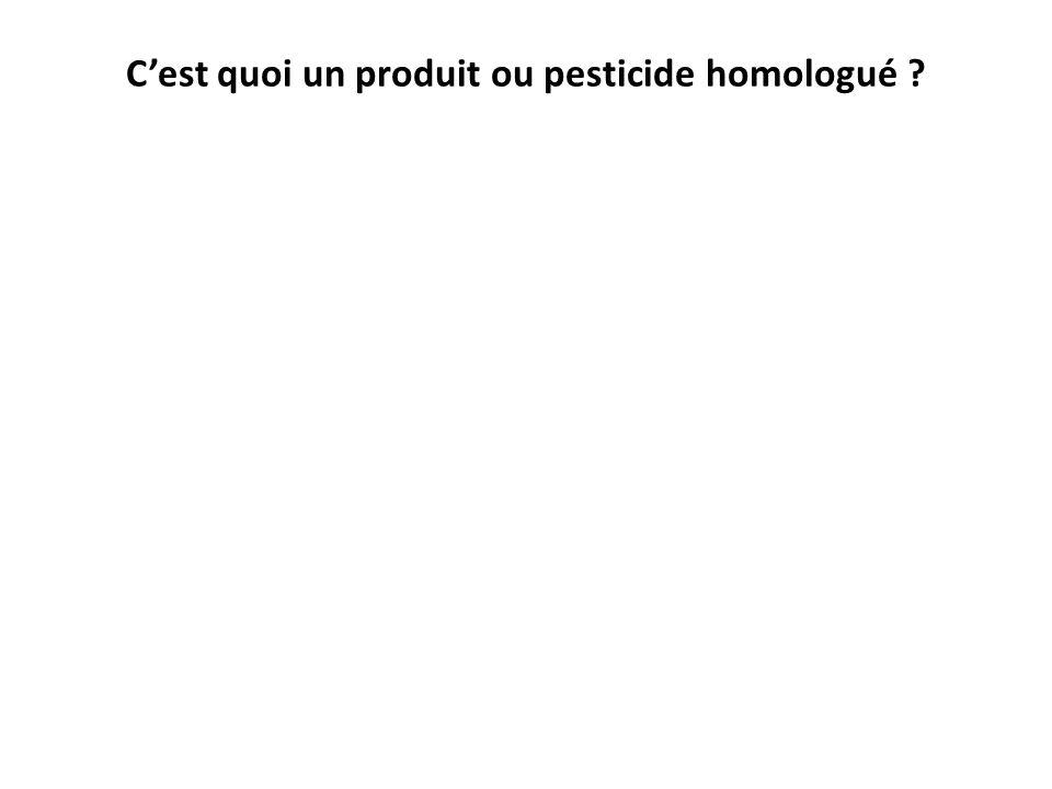 C'est quoi un produit ou pesticide homologué