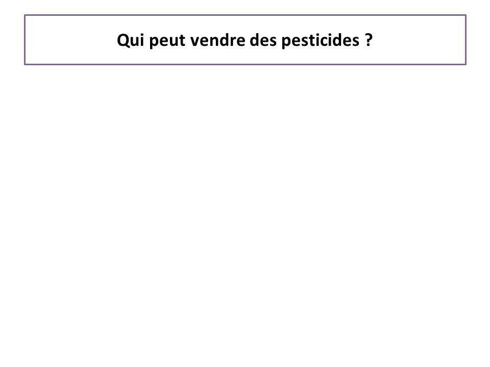 Qui peut vendre des pesticides