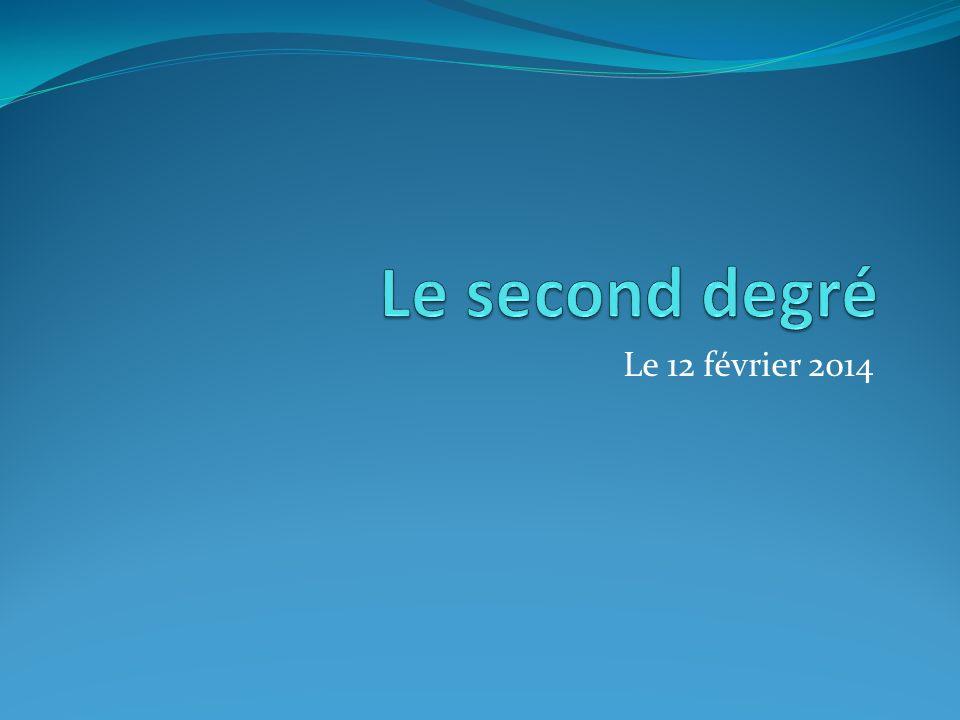 Le second degré Le 12 février 2014