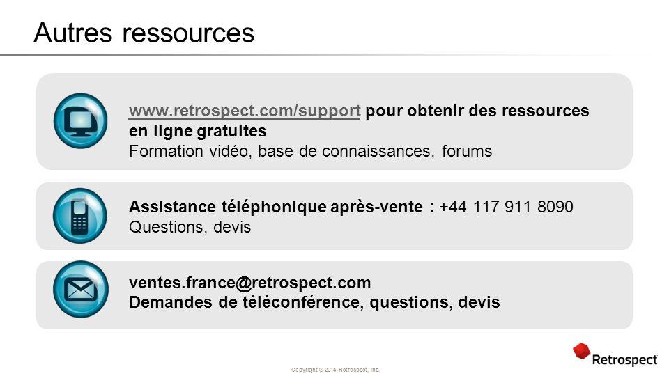 Autres ressources www.retrospect.com/support pour obtenir des ressources en ligne gratuites. Formation vidéo, base de connaissances, forums.
