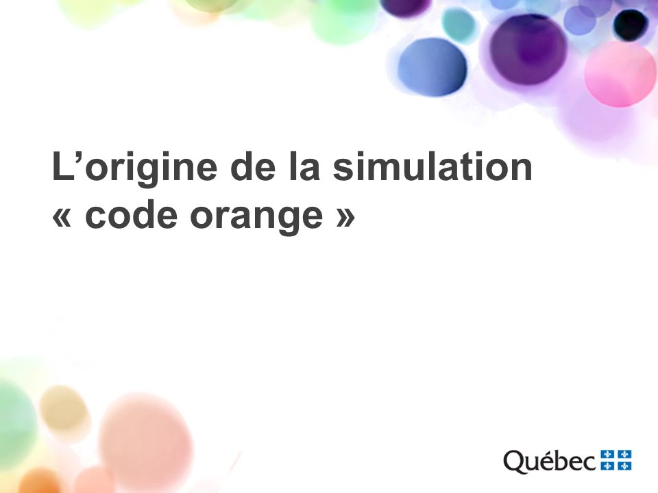 L'origine de la simulation « code orange »