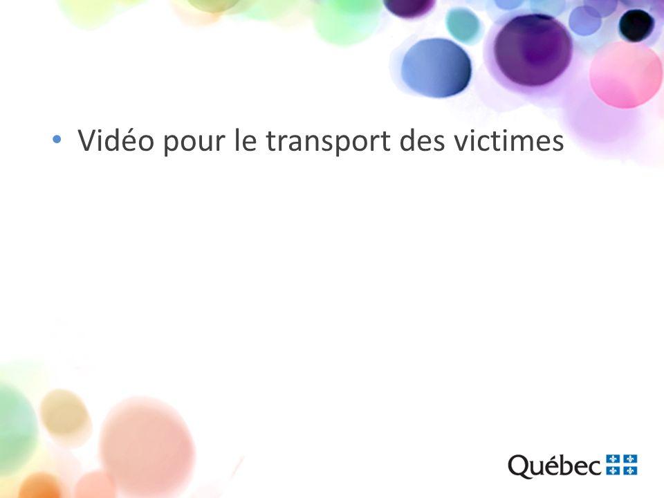Vidéo pour le transport des victimes