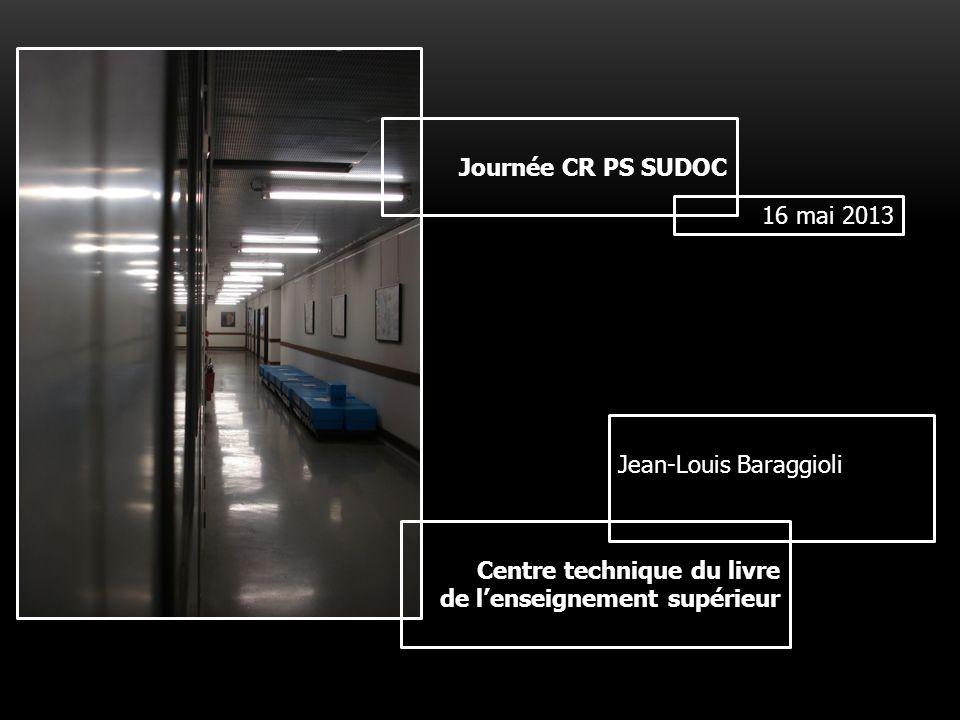 Journée CR PS SUDOC 16 mai 2013. Jean-Louis Baraggioli.