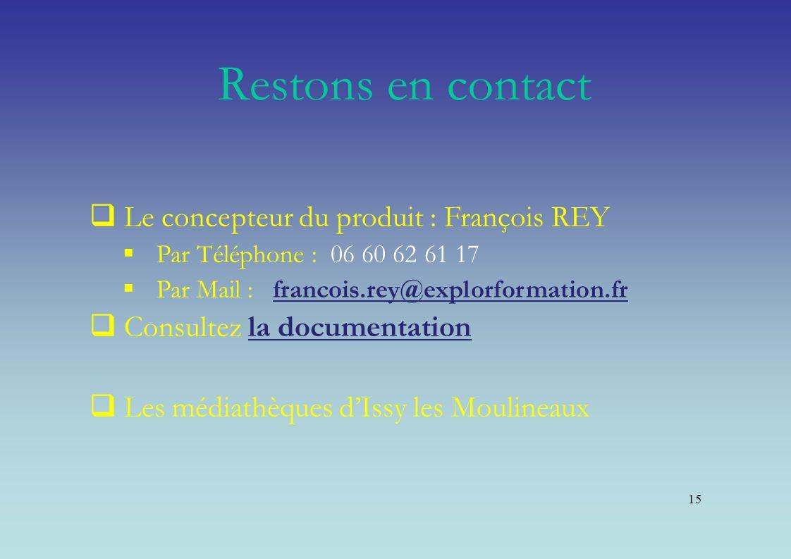 Restons en contact Le concepteur du produit : François REY