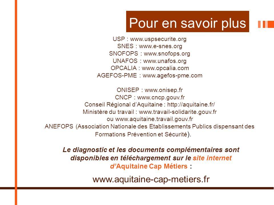 Pour en savoir plus www.aquitaine-cap-metiers.fr