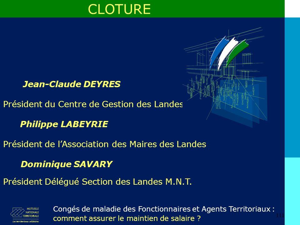 CLOTURE Jean-Claude DEYRES Président du Centre de Gestion des Landes