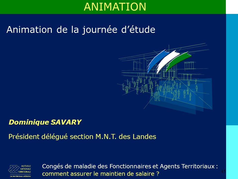 ANIMATION Animation de la journée d'étude Dominique SAVARY