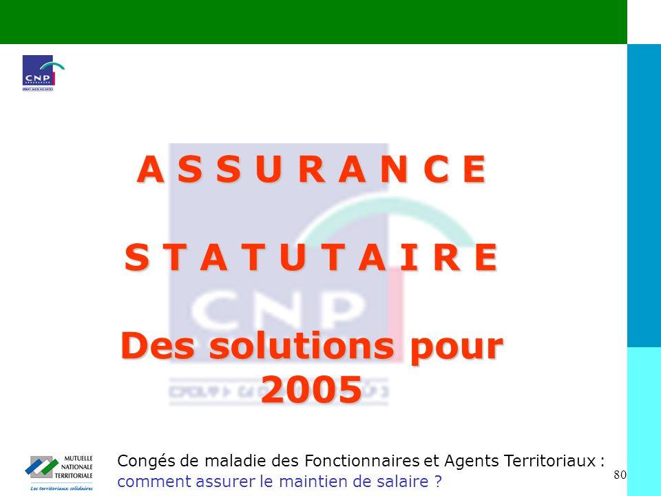 A S S U R A N C E S T A T U T A I R E Des solutions pour 2005