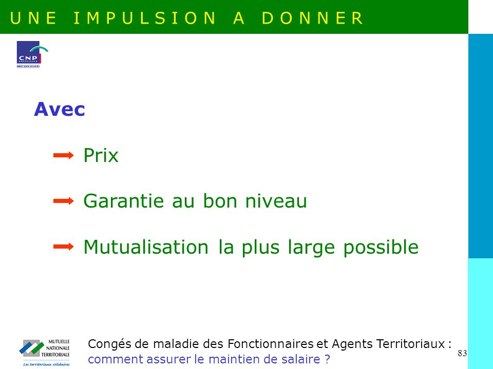 Mutualisation la plus large possible