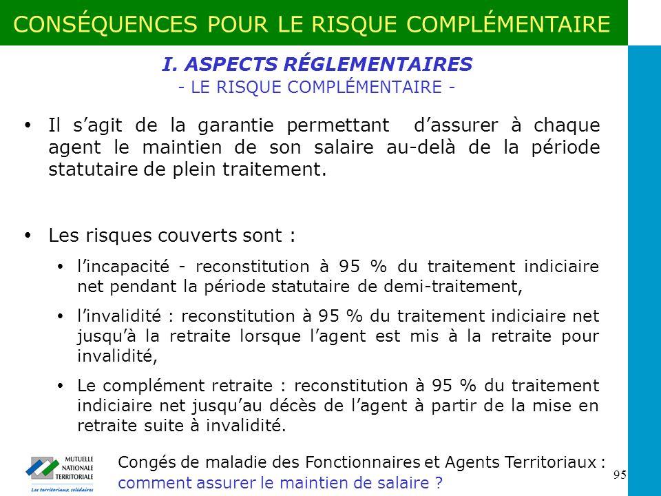 I. ASPECTS RÉGLEMENTAIRES - LE RISQUE COMPLÉMENTAIRE -