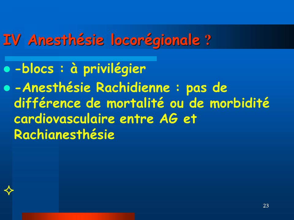 IV Anesthésie locorégionale