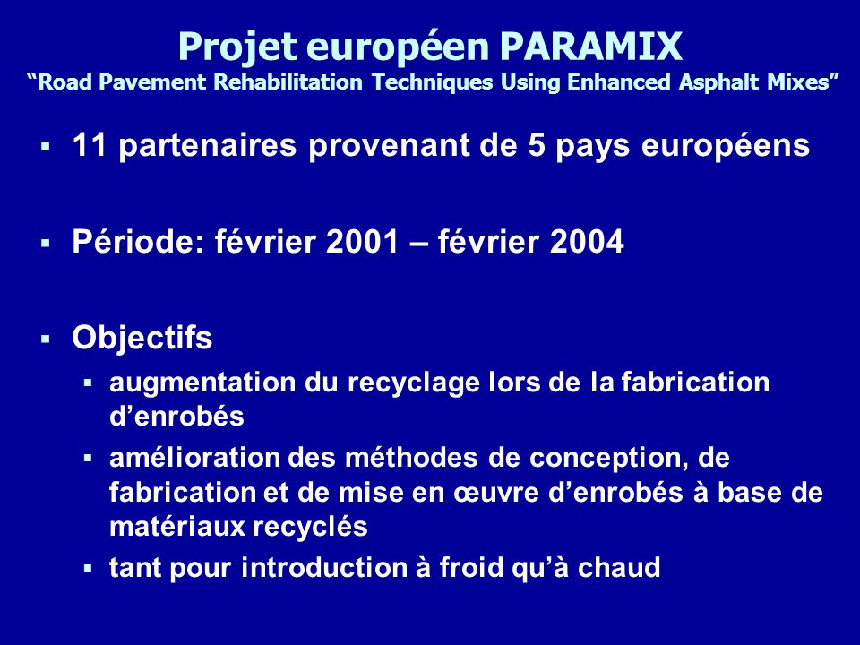 Projet européen PARAMIX Road Pavement Rehabilitation Techniques Using Enhanced Asphalt Mixes
