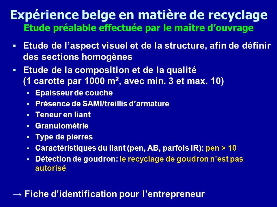 Expérience belge en matière de recyclage Etude préalable effectuée par le maître d'ouvrage