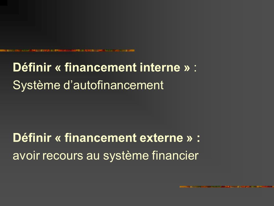 Définir « financement interne » :