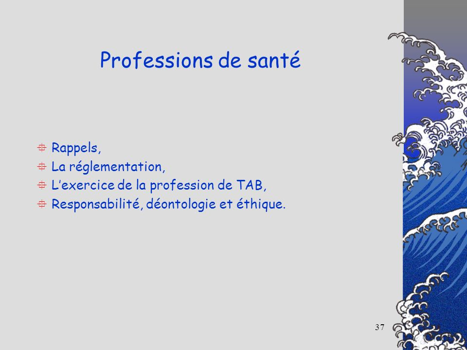 Professions de santé Rappels, La réglementation,