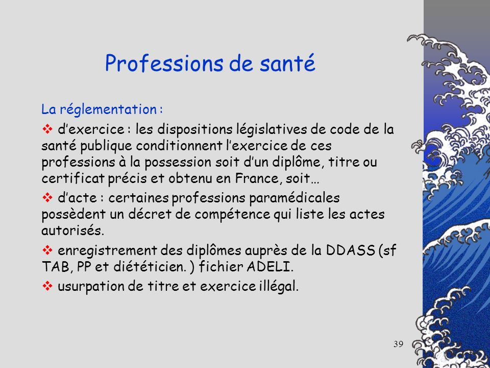 Professions de santé La réglementation :