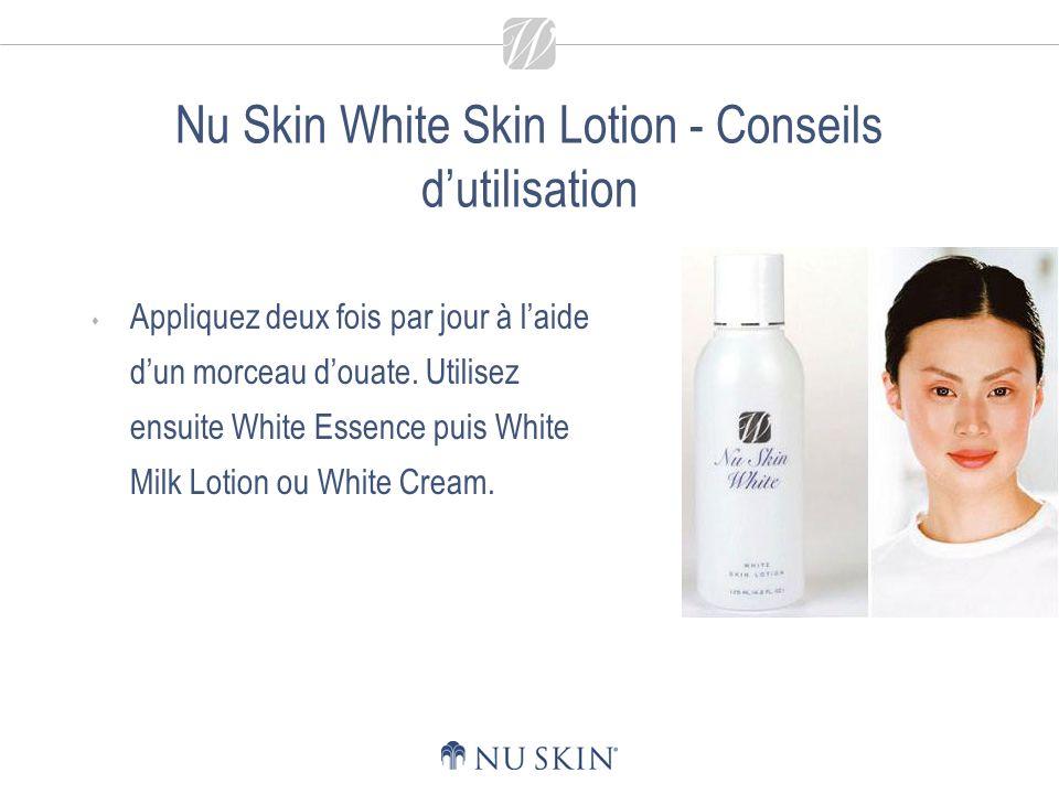 Nu Skin White Skin Lotion - Conseils d'utilisation