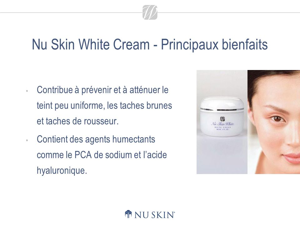 Nu Skin White Cream - Principaux bienfaits