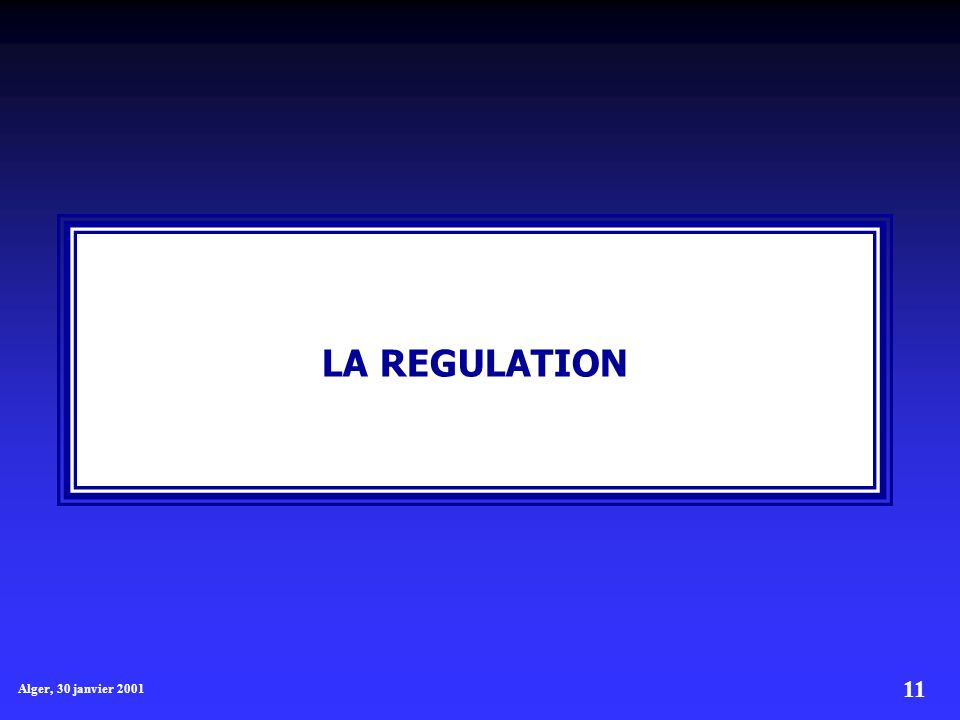 LA REGULATION Alger, 30 janvier 2001
