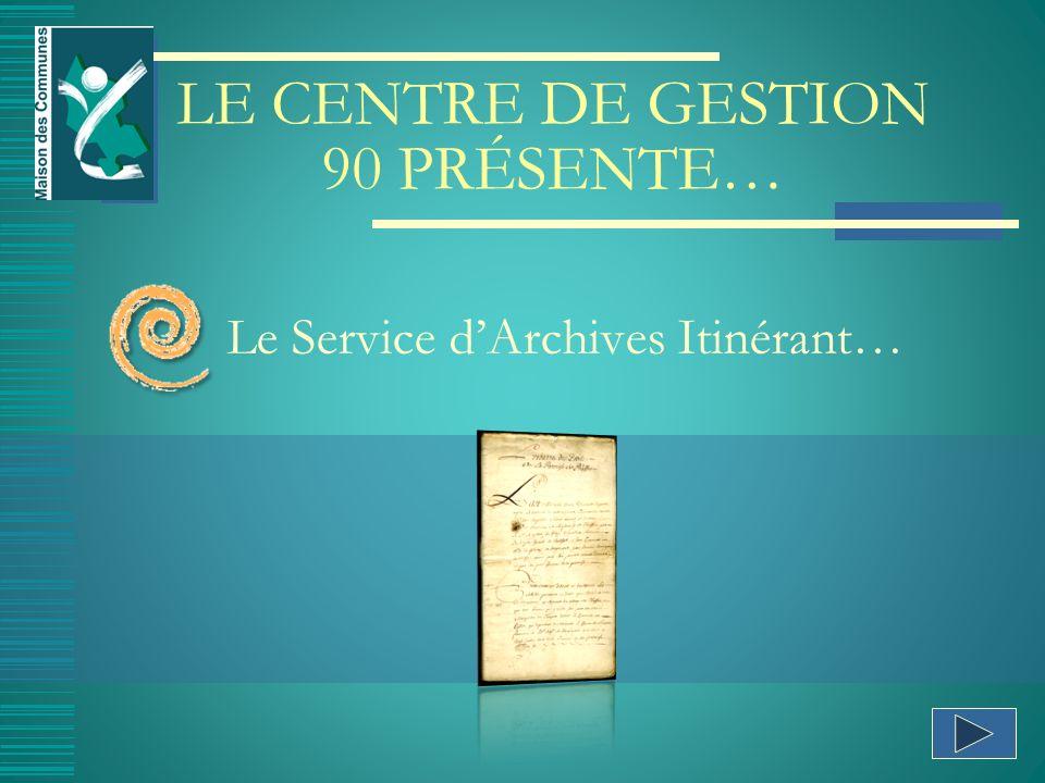 LE CENTRE DE GESTION 90 PRÉSENTE…