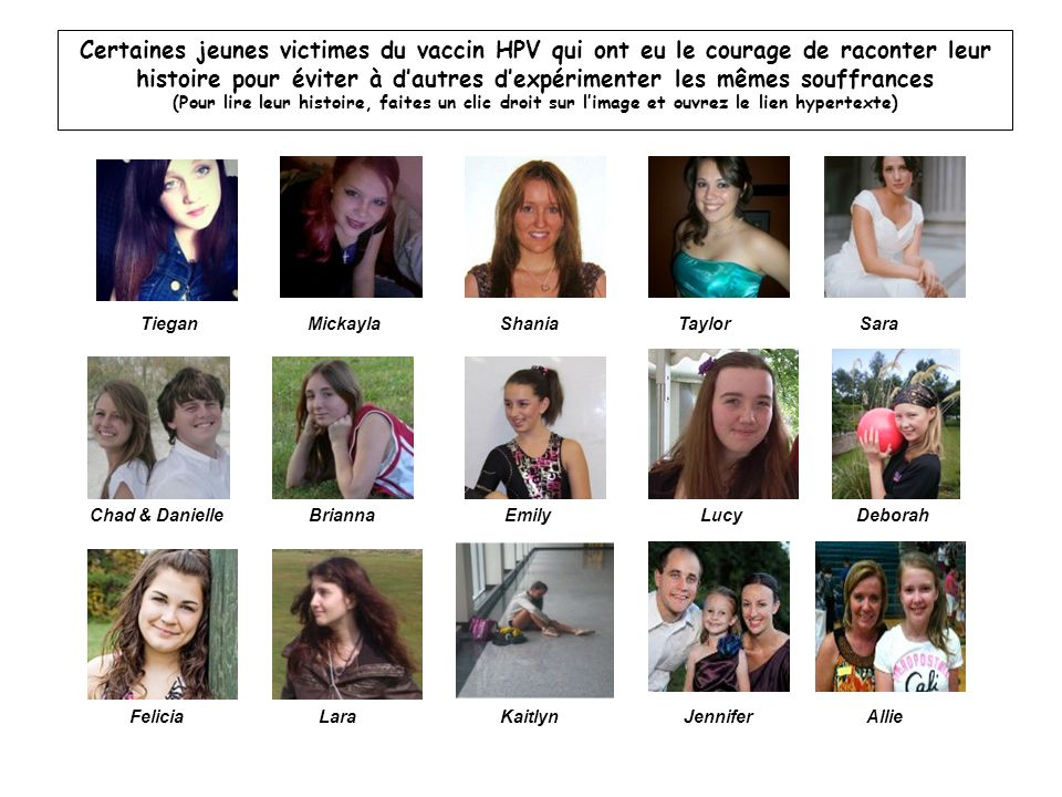Certaines jeunes victimes du vaccin HPV qui ont eu le courage de raconter leur histoire pour éviter à d'autres d'expérimenter les mêmes souffrances (Pour lire leur histoire, faites un clic droit sur l'image et ouvrez le lien hypertexte)