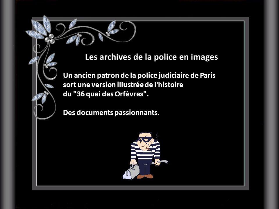 Les archives de la police en images