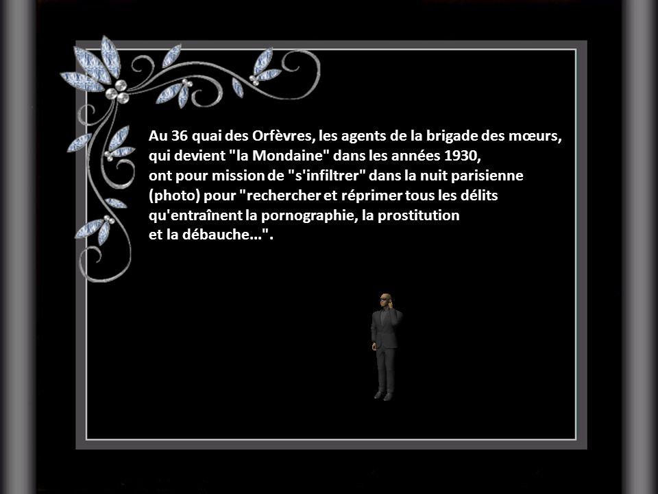 Au 36 quai des Orfèvres, les agents de la brigade des mœurs, qui devient la Mondaine dans les années 1930,