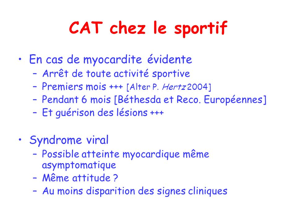 CAT chez le sportif En cas de myocardite évidente Syndrome viral