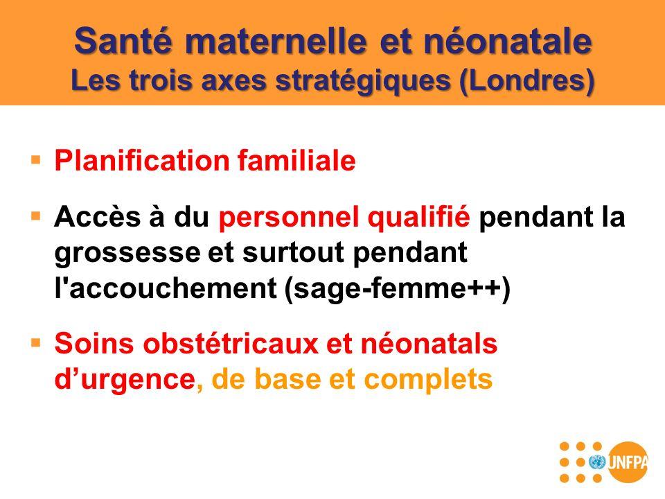 Santé maternelle et néonatale Les trois axes stratégiques (Londres)