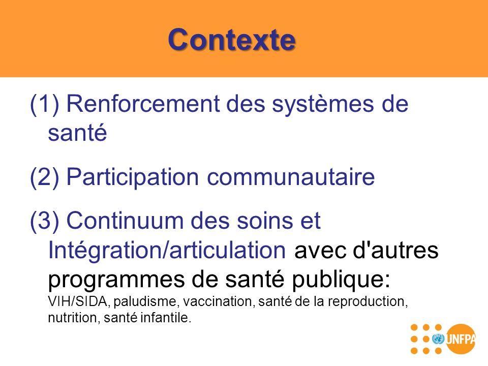 Contexte (1) Renforcement des systèmes de santé