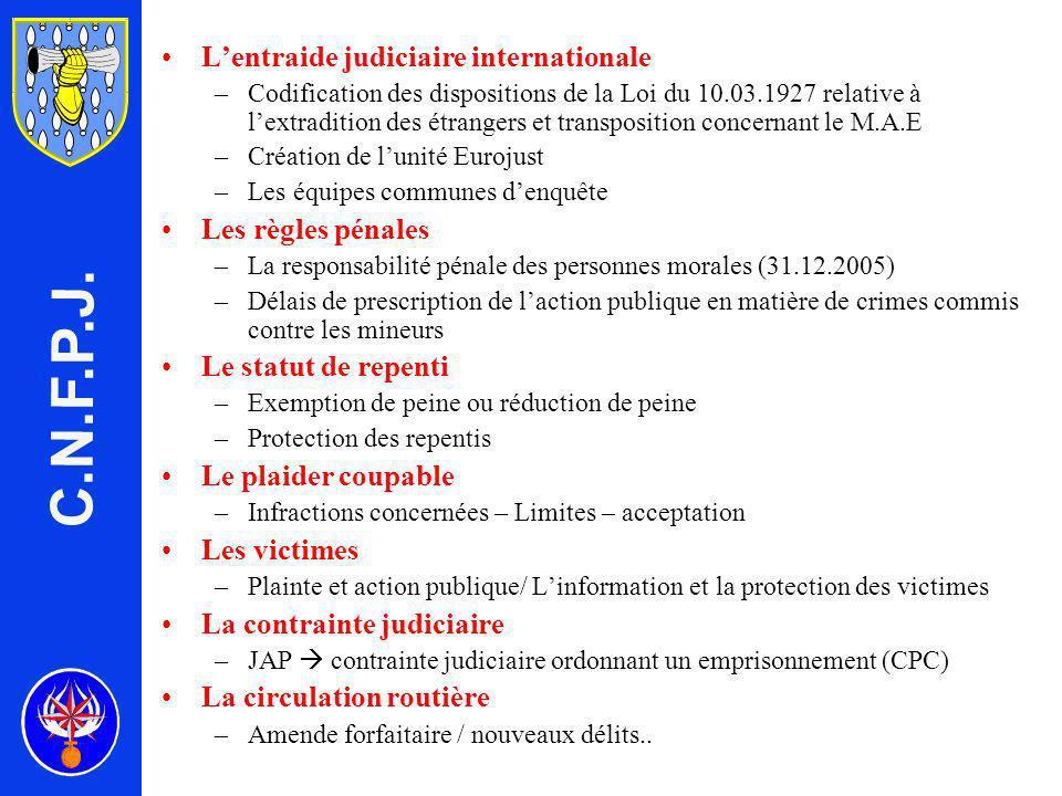 C.N.F.P.J. L'entraide judiciaire internationale Les règles pénales