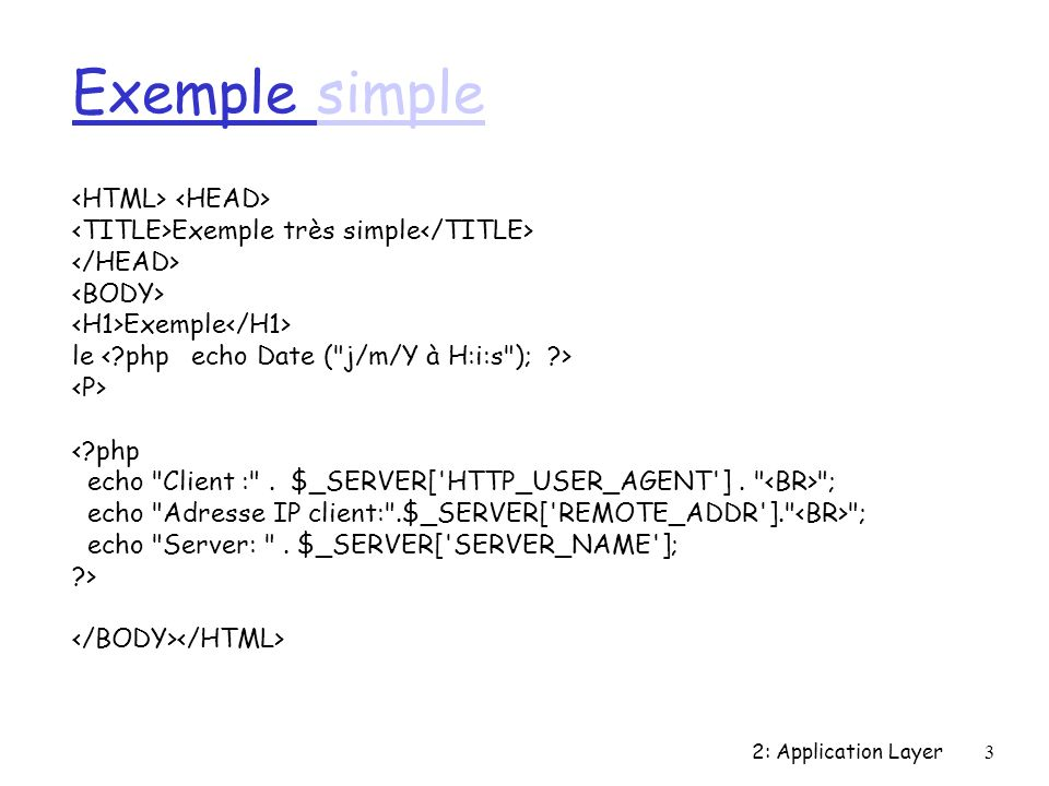 Exemple simple <HTML> <HEAD>