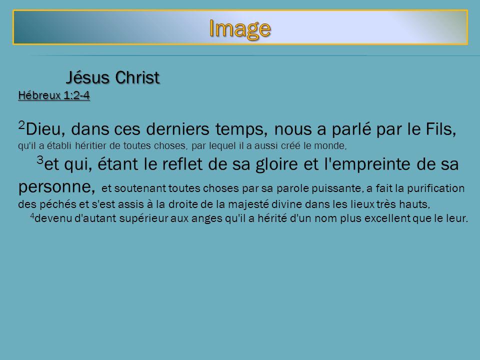Image Jésus Christ. Hébreux 1:2-4.
