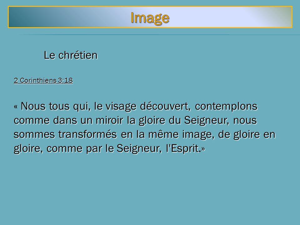 Image Le chrétien. 2 Corinthiens 3:18.
