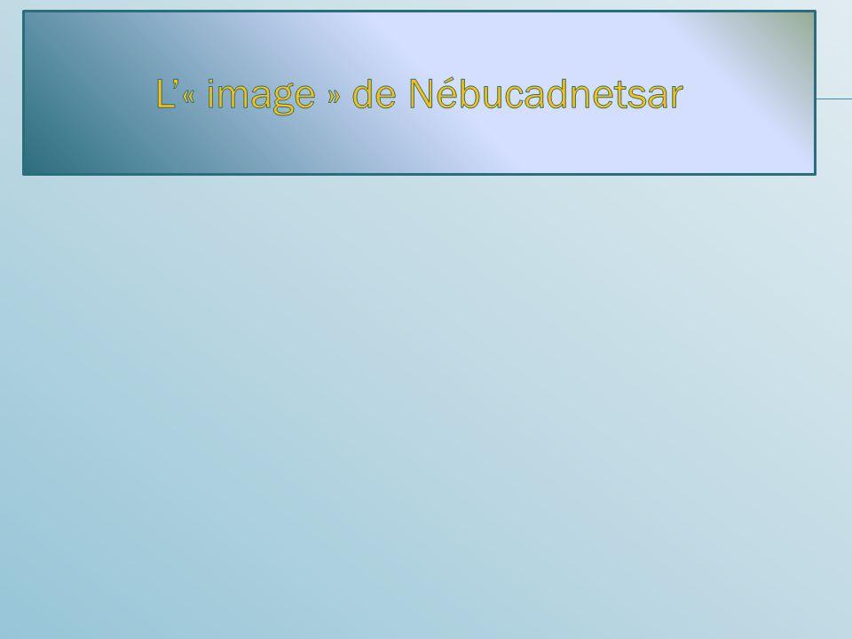 L'« image » de Nébucadnetsar