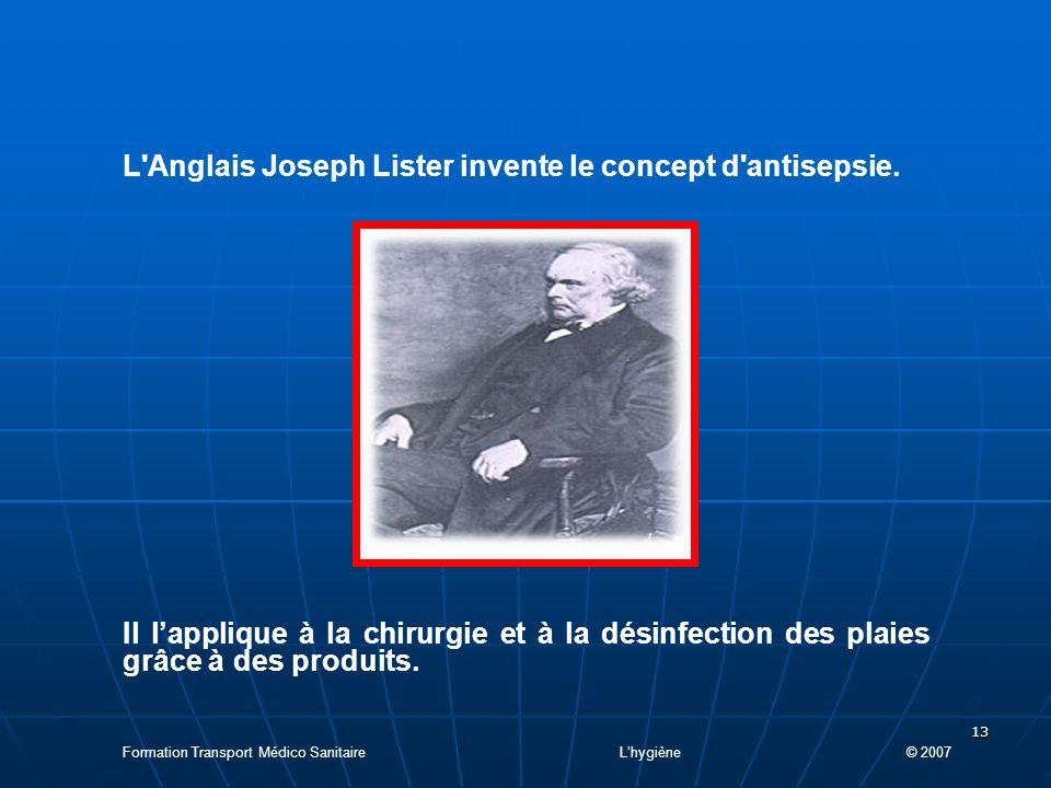 L Anglais Joseph Lister invente le concept d antisepsie.