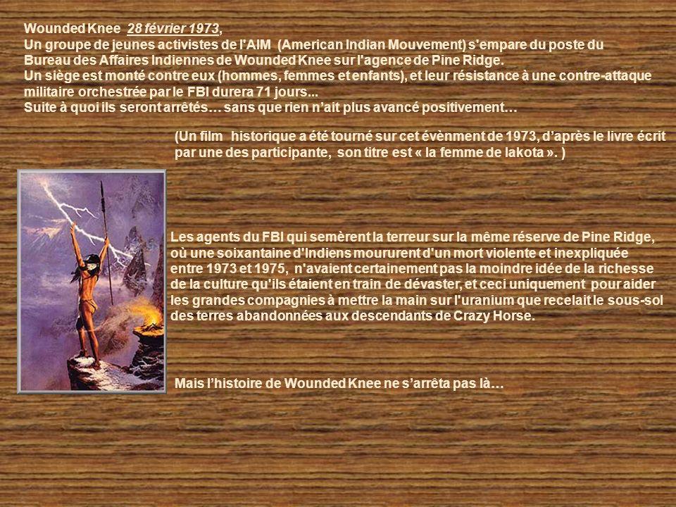 Wounded Knee 28 février 1973, Un groupe de jeunes activistes de l AIM (American Indian Mouvement) s empare du poste du.