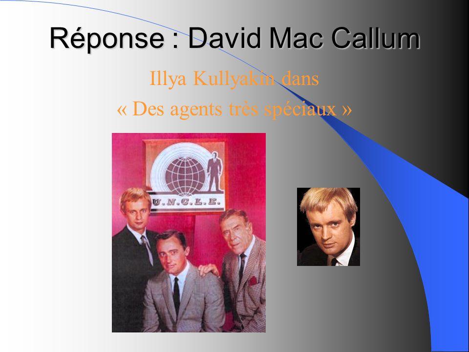 Réponse : David Mac Callum