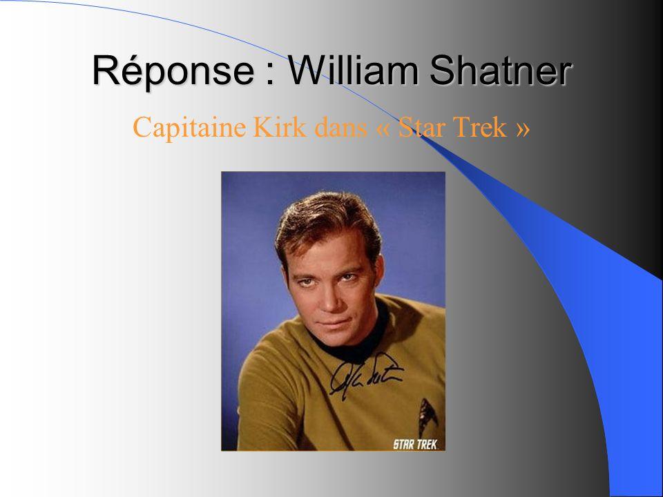 Réponse : William Shatner