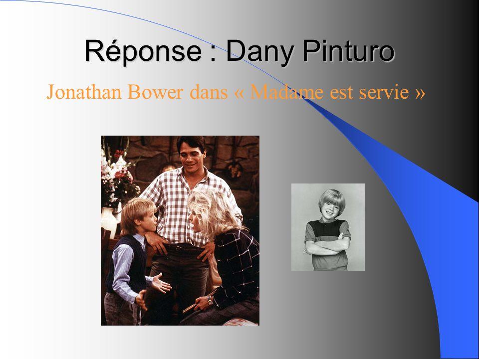 Réponse : Dany Pinturo Jonathan Bower dans « Madame est servie »