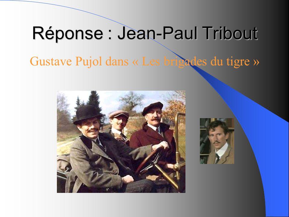Réponse : Jean-Paul Tribout