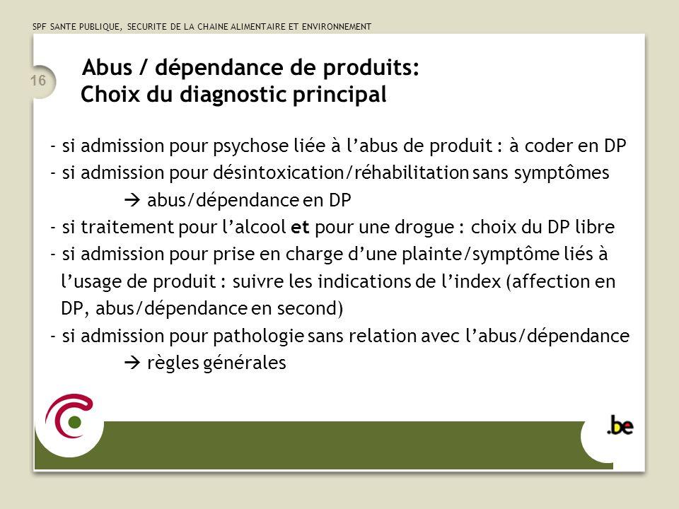 Abus / dépendance de produits: Choix du diagnostic principal