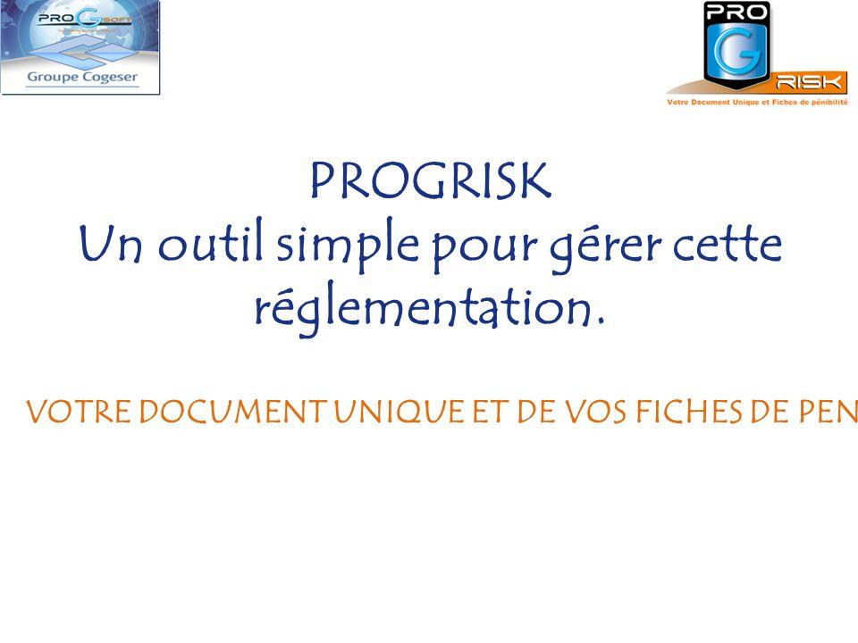PROGRISK Un outil simple pour gérer cette réglementation.