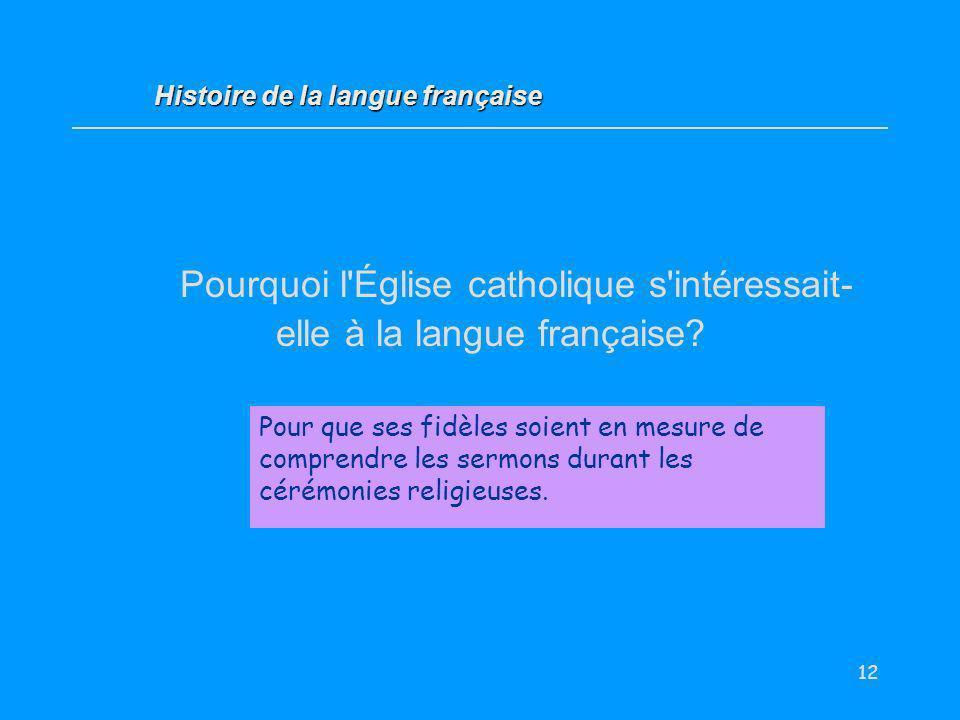 Pourquoi l Église catholique s intéressait-elle à la langue française
