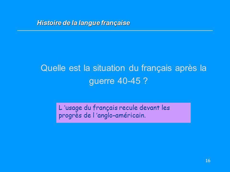 Quelle est la situation du français après la guerre 40-45
