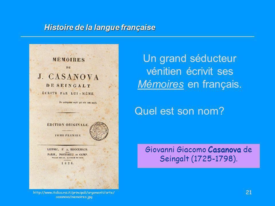 Un grand séducteur vénitien écrivit ses Mémoires en français.