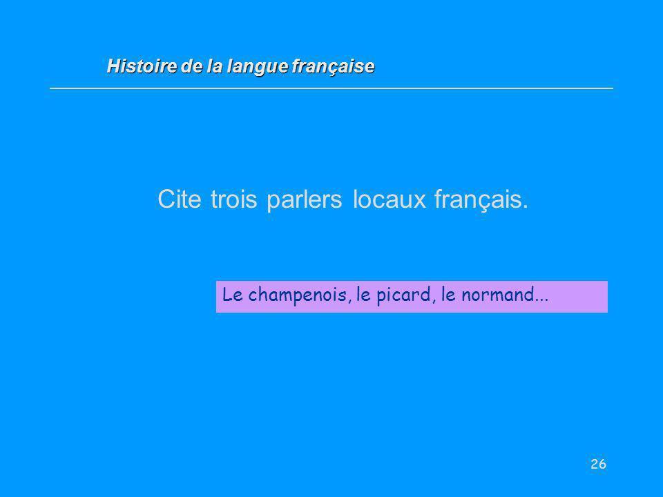 Cite trois parlers locaux français.